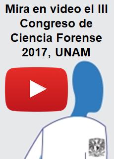 Videos del III Congreso en Ciencia Forense 2017, UNAM