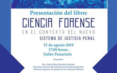 Invitación para asistir a la presentación del libro CIENCIA FORENSE EN EL CONTEXTO DEL NUEVO SISTEMA DE JUSTICIA PENAL