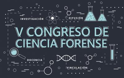Los invitamos a participar en el V Congreso de Ciencia Forense, revisa la convocatoria