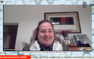 Mundo Forense, Invitada: Dra. Lucía Raphael de la Madrid. Tema: Por la no penalización del aborto en México